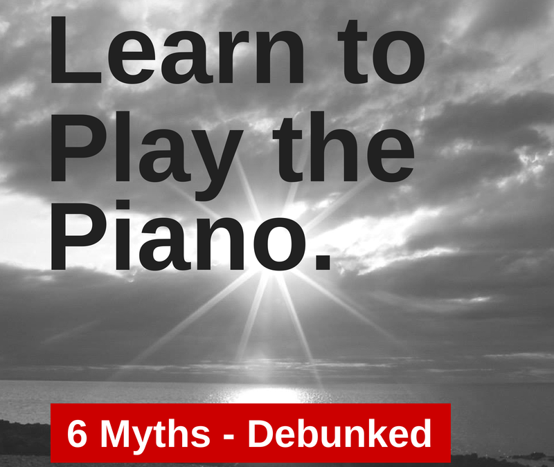 Learn to Play the Piano – Top Myths
