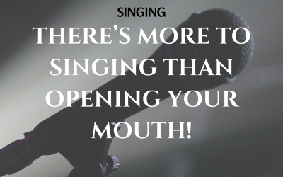 There's More to Singing Than Opening Your Mouth!